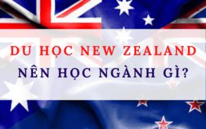 du học New Zealand nên học ngành gì