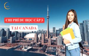 Chi phí du học cấp 3 tại Canada